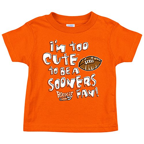 - Oklahoma State Football Fans. I'm Too Cute to Be a Sooner Fan. Orange Toddler Tee (2T-4T) (2T).
