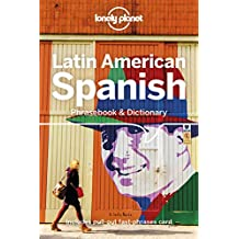 Lonely Planet Latin American Spanish Phrasebook & Dictionary 9th Ed.: 9th Edition