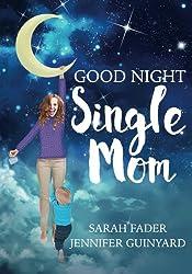 Goodnight Single Mom