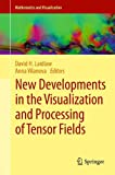 New Developments in the Visualization and Processing of Tensor Fields, , 3642273424
