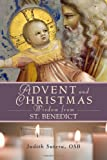 Advent and Christmas Wisdom from Saint Benedict, Judith Sutera and Benedict, 076481883X
