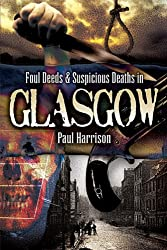 Foul Deeds and Suspicous Deaths in Glasgow