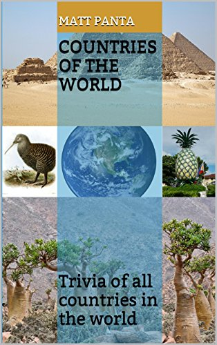Countries of the World: Trivia of all countries in the world (Facts and Trivia around the World Book 1) ()
