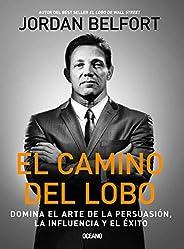 El camino del Lobo: Domina el arte de la persuasión, la influencia y el éxito (Alta Definición)