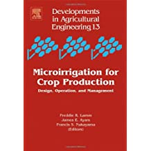 Microirrigation for Crop Production: Design, Operation, and Management