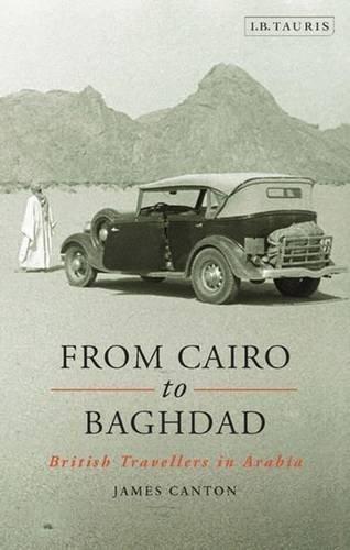 From Cairo to Baghdad: British Travellers in Arabia by James Canton - Mall Canton