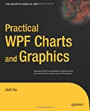Practical WPF Charts and Graphics, Jack Xu, 1430224819