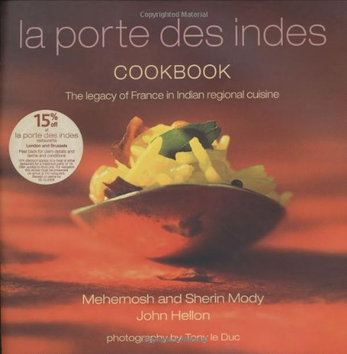 La Porte Des Indes Cookbook (English and French Edition) by Mehernosh Mody, Sherin Mody, John Hellon