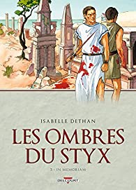 Les Ombres du Styx, tome 3 : In memoriam par Isabelle Dethan
