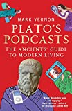 img - for Plato's Podcasts: The Ancients' Guide to Modern Living book / textbook / text book