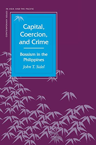 Capital, Coercion, and Crime: Bossism in the Philippines (Contemporary Issues in Asia and the Pacific)