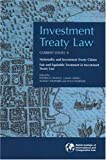 Investment Treaty Law : Current Issues Volume II: Nationality and Investment Treaty Claims and Fair and Equitable Treatment in Investment Treaty Law, , 1905221088