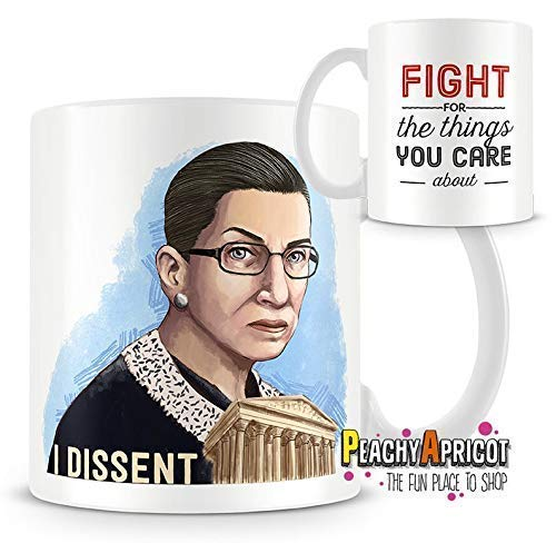 PeachyApricot Ruth Bader Ginsburg Notorious RBG Fight for the Things 11 Ounce Mug
