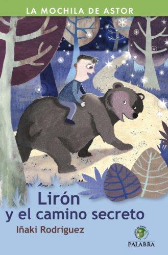 Lirón y el camino secreto: 42 (La Mochila de Astor) (Spanish Edition