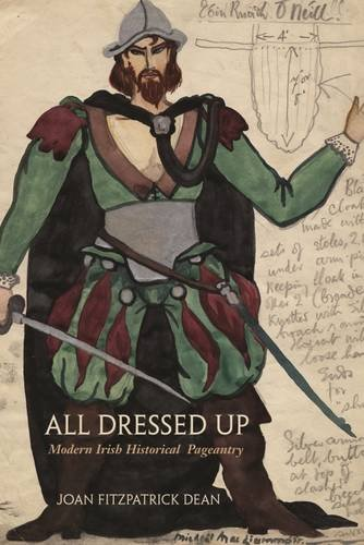 Costume Design For Shakespeare Plays (All Dressed Up: Modern Irish Historical Pageantry (Irish Studies))
