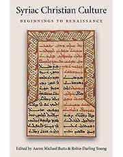 Syriac Christian Culture: Beginnings to Renaissance