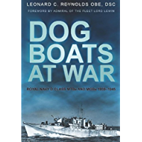 Dog Boats at War: Royal Navy D Class MTBs and MGBs 1939-1945