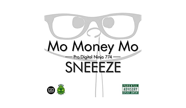 Mo Money Mo [Explicit] by Sneeeze on Amazon Music - Amazon.com
