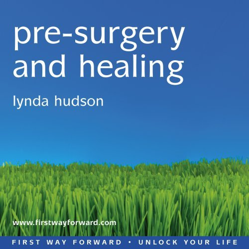 Pre-surgery and Healing: For those Facing a Medical Procedure or Surgery (Lynda Hudson's Unlock Your Life Audio CDs for Adults)