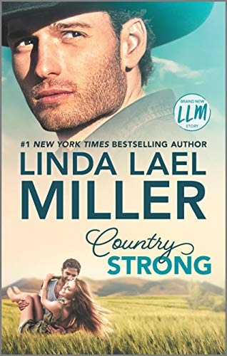 Country Strong: A Novel (Painted Pony Creek Book 1) by [Miller, Linda Lael]