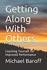 Getting Along With Others: Coaching Yourself for Improved Performance (Inner Work of Work) Paperback