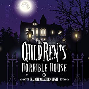 The Children's Horrible House, Book 1 Audiobook