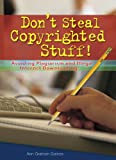Don't Steal Copyrighted Stuff!, Ann Graham Gaines, 0766028615