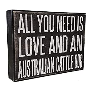 JennyGems All You Need is Love and an Australian Cattle Dog - Stand Up Wooden Box Sign - Australian Cattledog Home Decor - Blue Heeler Decorations and Accessories - Dog Artwork, Heeler Mom, Queensland 11
