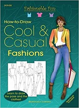 Fashionable Fun How to Draw Cool and Casual Clothes (Dover How to Draw)