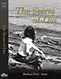 The Secret of Lies, Barbara Forte Abate, 160844418X
