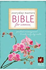 Everyday Matters Bible for Women: Practical Encouragement to Make Every Day Matter Kindle Edition