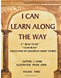 I Can Learn along the Way Volume Three, L. Emery, 1480249289