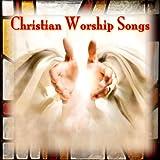 Christian Worship Songs
