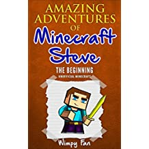 Minecraft: Amazing Adventures of Minecraft Steve Book 1 (Unofficial Minecraft book) Minecraft Diary series prequel by Wimpy Fan)