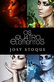 Saga Os Qu4tro Elementos: Box Completo com Extra por [Stoque, Josy]