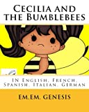 Cecilia and the Bumblebees (In Five Languages): Written in English, Spanish, French, German and Italian