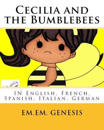 Cecilia and the Bumblebees (In Five Languages): Written in English, Spanish, French, German and Italian by CreateSpace Independent Publishing Platform