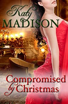 Compromised by Christmas by [Madison, Katy]