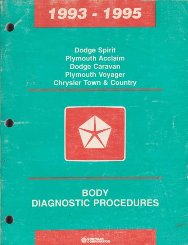 Dodge Spirit, Plymouth Acclaim, Dodge Caravan, Plymouth Voyager, Chrysler Town & Country Body Diagnostic Procedures 1993-1994