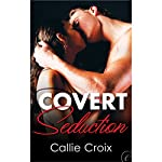 Covert Seduction | Callie Croix