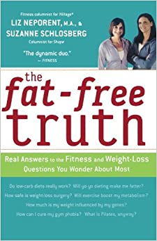 The Fat-Free Truth: Real Answers to the FItness and Weight-Loss Questions You Wonder About Most by Suzanne Schlosberg (2005-01-04)