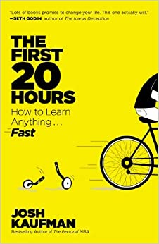 image for By Josh Kaufman The First 20 Hours: How to Learn Anything . . . Fast! (Reprint)