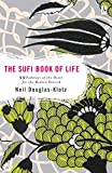 The Sufi Book of Life: 99 Pathways of the Heart for