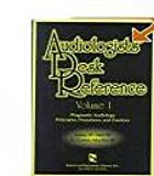 Audiologists' Desk Reference Volume I: Diagnostic Audiology Principles Procedures and Protocols (Singular Audiology Text)