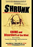 img - for Shrunk: Crime and Disorders of the Mind (True Cases Series) book / textbook / text book