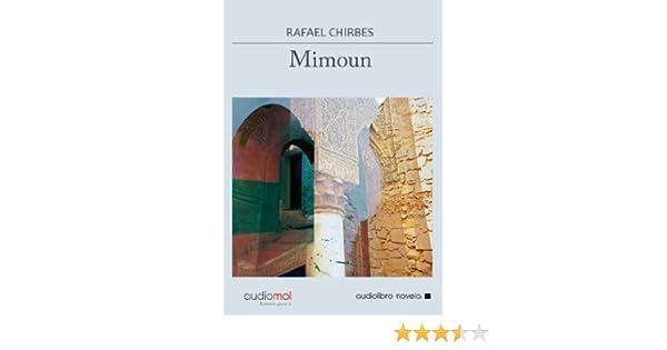 Mimoun: Amazon.es: Rafael Chirbes: Libros