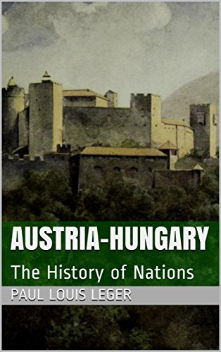 Austria-Hungary: The History of Nations