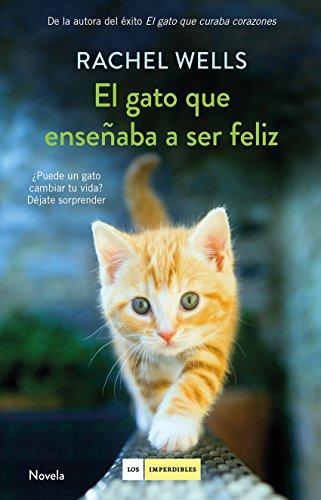 El gato que enseñaba a ser feliz (Spanish Edition) by [Wells, Rachel