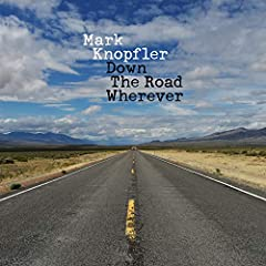 Mark Knopfler's ninth solo studio album 'Down The Road Wherever' features unhurriedly elegant new songs inspired by a wide range of subjects, including his early days in Deptford with Dire Straits, a stray football fan lost in a strange town,...