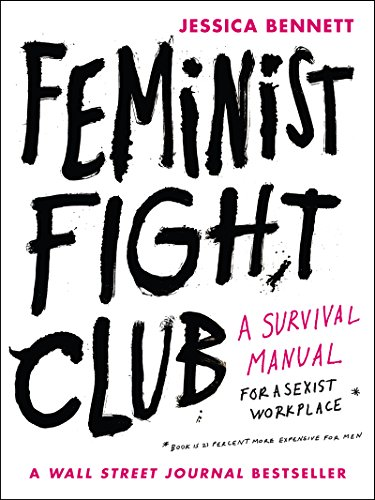 Feminist fight club an office survival manual for a sexist feminist fight club an office survival manual for a sexist workplace by bennett fandeluxe Gallery